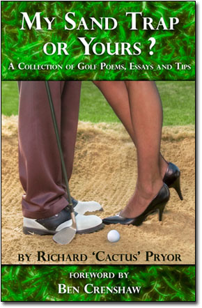 A collection of Golf Poems, Essays & Tips. by Richard Cactus Pryor